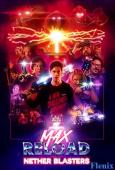 Max Reload and the Nether Blasters full movie