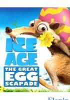 Ice Age: The Great Egg-Scapade full movie