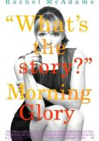 Morning Glory full movie
