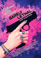 Barely Lethal full movie
