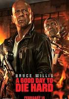 A Good Day to Die Hard full movie