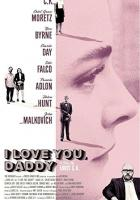 I Love You, Daddy full movie