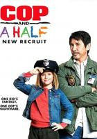Cop and a Half: New Recruit full movie