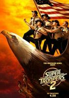 Super Troopers 2 full movie