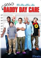 Grand-Daddy Day Care full movie