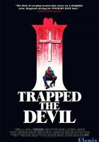 I Trapped the Devil full movie