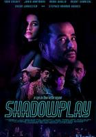 Shadowplay full movie