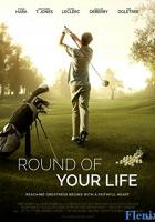 Round of Your Life full movie