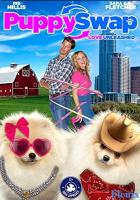 Puppy Swap Love Unleashed full movie