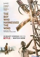The Boy Who Harnessed the Wind full movie