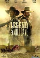 The Legend of 5 Mile Cave full movie