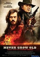 Never Grow Old full movie