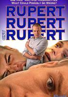 Rupert, Rupert & Rupert full movie
