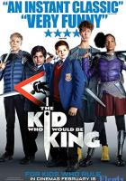 The Kid Who Would Be King full movie