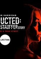 Abducted: The Mary Stauffer Story full movie