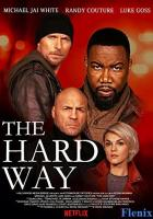 The Hard Way full movie