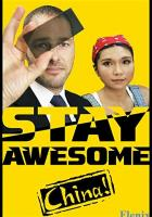 Stay Awesome, China! full movie
