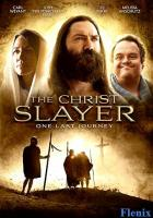 The Christ Slayer full movie