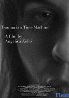 Trauma Is a Time Machine full movie