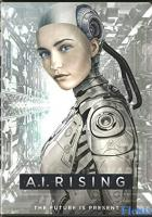 A.I. Rising full movie