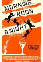 Morning, Noon & Night full movie