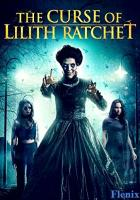 The Curse of Lilith Ratchet full movie