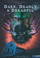 Dark, Deadly & Dreadful full movie