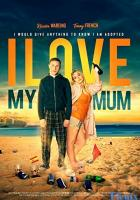 I Love My Mum full movie