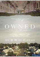 Owned: A Tale of Two Americas full movie