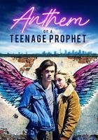 Anthem of a Teenage Prophet full movie