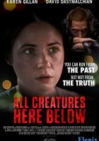 All Creatures Here Below full movie