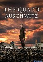 The Guard of Auschwitz full movie