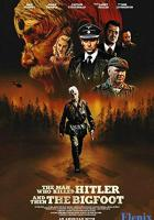 The Man Who Killed Hitler and Then The Bigfoot full movie