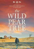 The Wild Pear Tree full movie