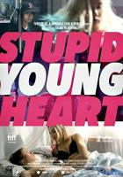 Stupid Young Heart full movie