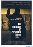 The Standoff at Sparrow Creek full movie