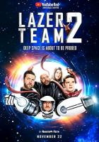 Lazer Team 2 full movie