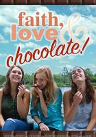 Faith, Love & Chocolate full movie