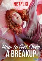 How to Get Over a Breakup full movie