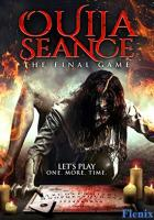Ouija Seance: The Final Game full movie