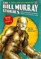 The Bill Murray Stories: Life Lessons Learned from a Mythical Man full movie