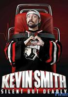 Kevin Smith: Silent But Deadly full movie