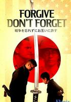 Forgive - Don't Forget full movie