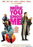 The More You Ignore Me full movie