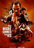 The Night Comes for Us full movie