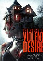 The House of Violent Desire full movie