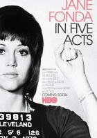 Jane Fonda in Five Acts full movie