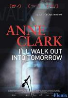 Anne Clark: I'll Walk Out Into Tomorrow full movie