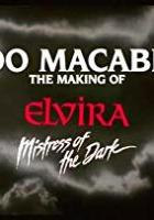 Too Macabre: The Making of Elvira, Mistress of the Dark full movie