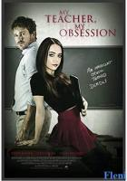 My Teacher, My Obsession full movie